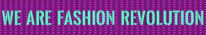 Fashion Revolution - Slow fashion